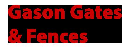Gason Gates & Fences